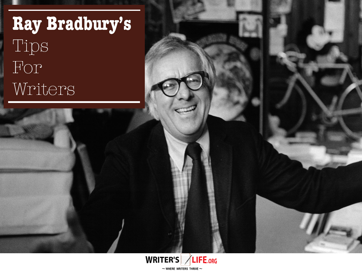 ray bradbury s tips for writers writer s life org
