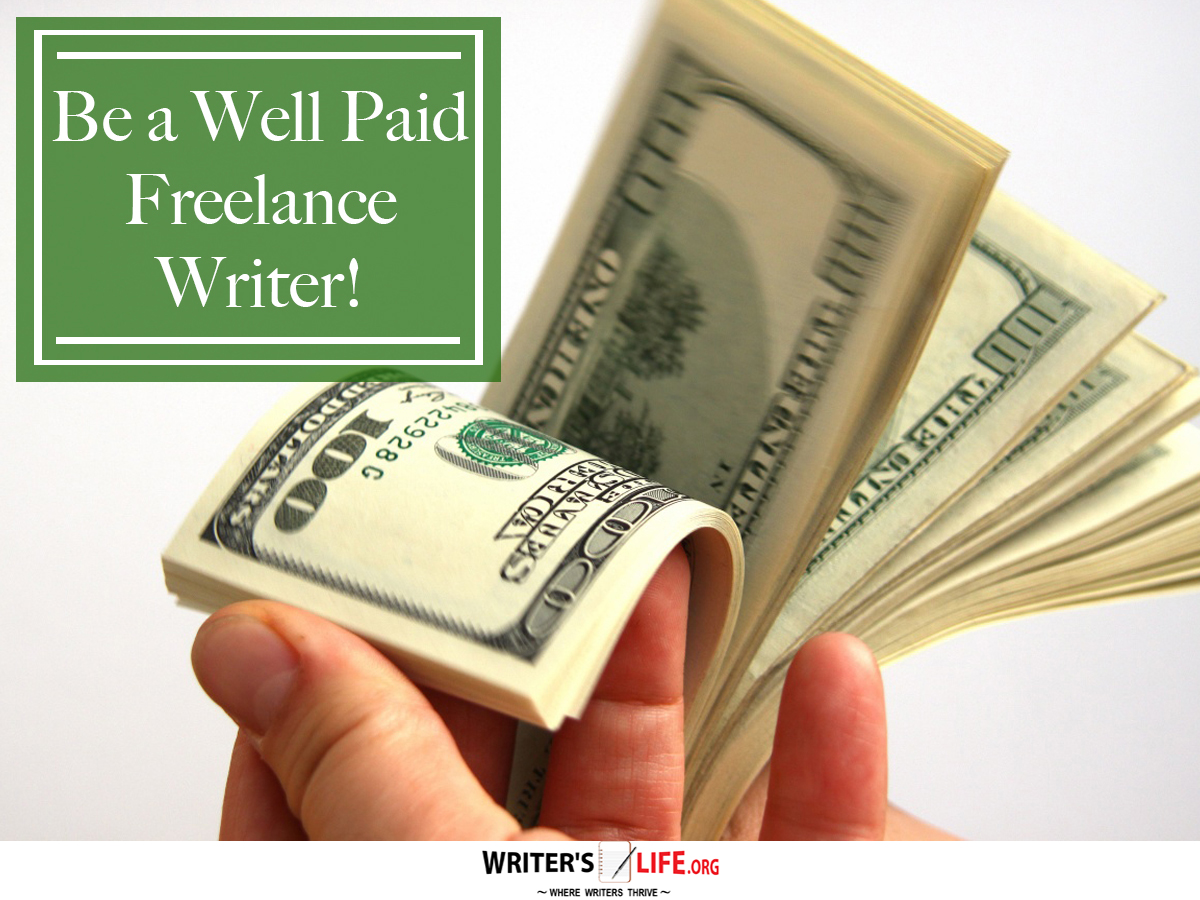 be a well paid lance writer writer s life org