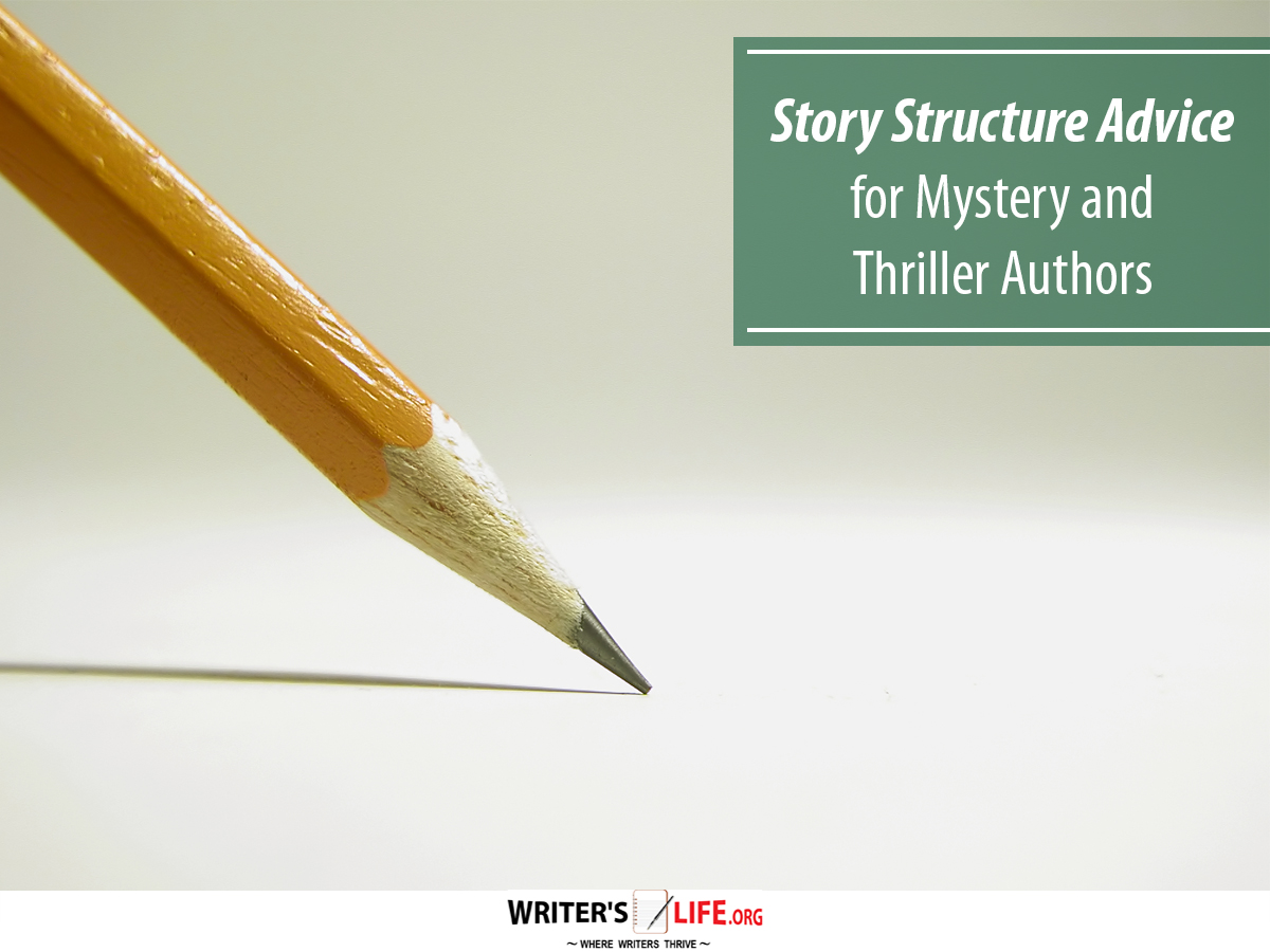 Story Structure Advice for Mystery and Thriller Authors - Writer's
