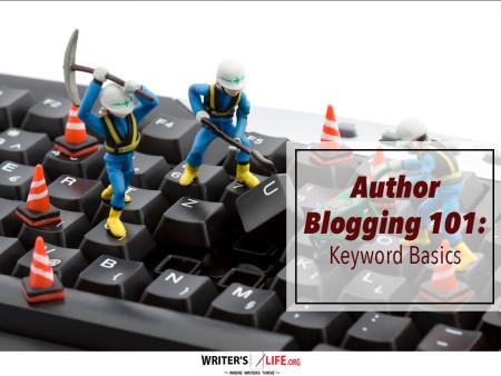 Author Blogging 101: Keyword Basics - Writer's Life.org