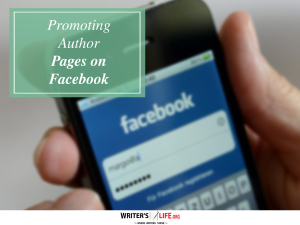 Promoting Author Pages on Facebook - Writer's Life.org
