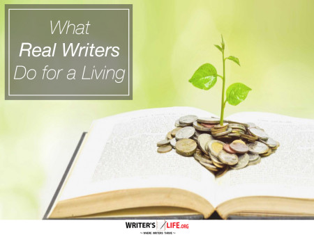 What Real Writers Do for a Living - Writer's Life.org