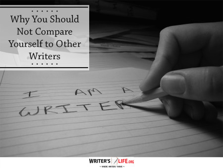 Why You Should Not Compare Yourself to Other Writers - Writer's L