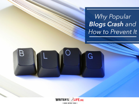 Why Popular Blogs Crash and How to Prevent It - Writer's Life.org