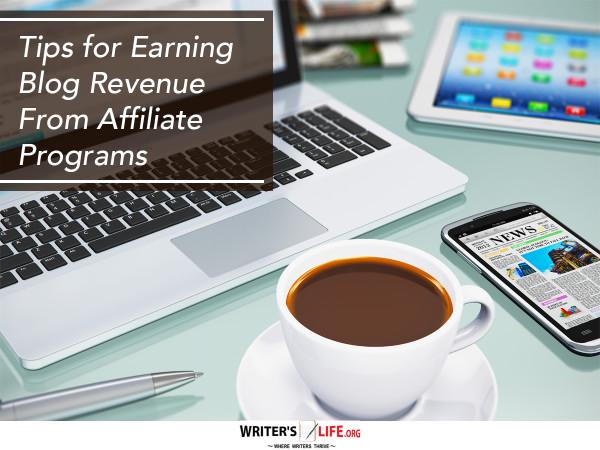 Tips for Earning Blog Revenue From Affiliate Programs - Write