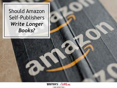 Should Amazon Self-Publishers Write Longer Books?- copy - W