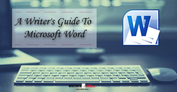 A Writer's Guide To Microsoft Word - Writer's Life.org