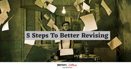 5 Steps To Better Revising - Writer's Life.org