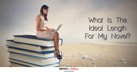 What Is The Ideal Length For My Novel? - Writer's Life.org