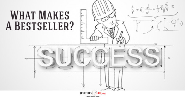 What Makes A Bestseller? - Writer's Life.org