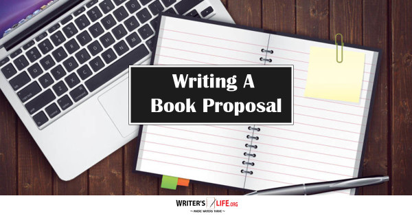 Writing A Book Proposal - Writer's Life.org
