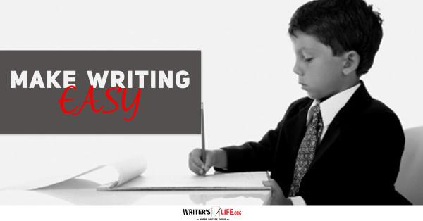 Make Writing Easy - Writer's Life.org