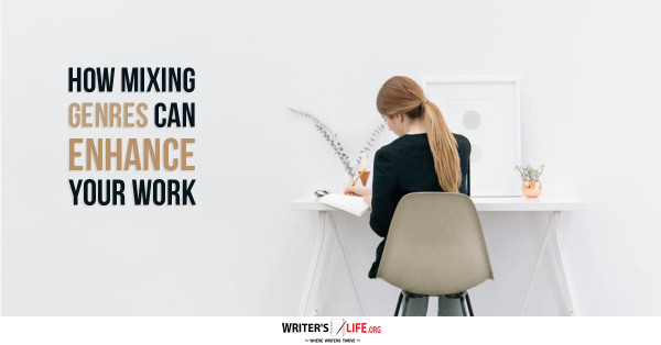 How Mixing Genres Can Enhance Your Work - Writer's Life.org