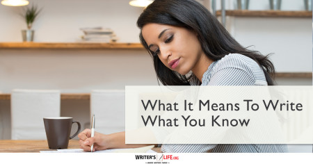 What It Means To Write What You Know - Writer's Life.org
