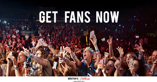 Get Fans Now! - Writer's Life.org