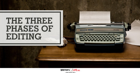 The Three phases Of Editing - Writer's Life.org
