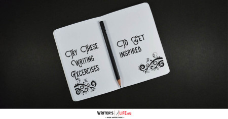 Try These Writing Exercises To Get inspired - Writer's Life.org