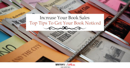 Increase Your Book Sales - Top Tips To Get Your Book Noticed