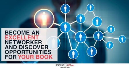 Become An Excellent Networker And Discover Opportunities For Your Book - Writerslife.org