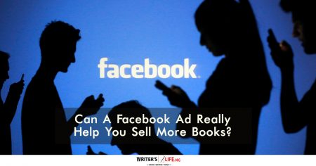 Can A Facebook Ad Really Help You Sell More Books? - Writer's life.org