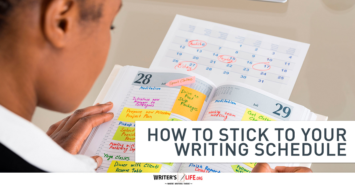 how to stick to your writing schedule   writer s life org