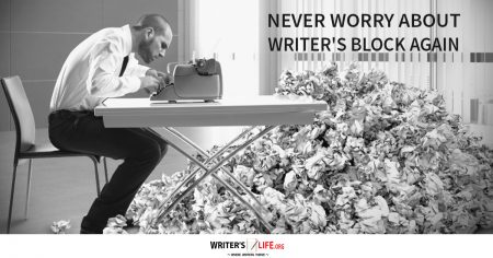 Never Worry About Writer's Block Again - Writer's Life.org