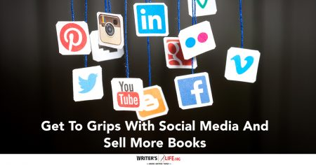 Get To Grips With Social Media And Sell More Books - WritersLife.org