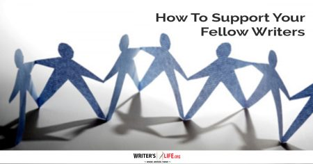 How To Support Your Fellow Writers - Writer's Life.org