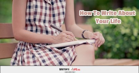 How To Write About Your Life - Writer's Life.org