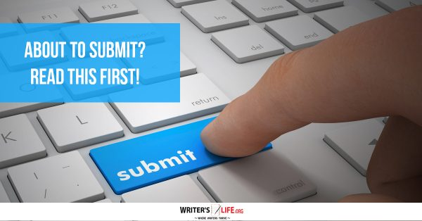 About To Submit Read This First! - Writers Life.org