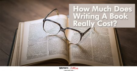 How Much Does Writing A Book Really Cost? - Writer's Life.org