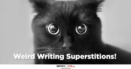 Weird Writing Superstitions! - Writer's Life.org