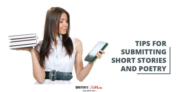 Tips For Submitting Short Stories And Poetry - Writer's Life.org