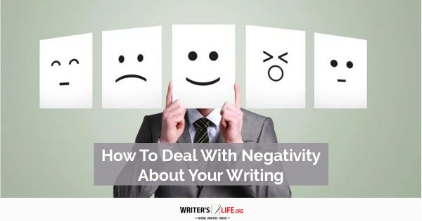 Show information about the snippet editorYou can click on each element in the preview to jump to the Snippet Editor. SEO title preview:How To Deal With Negativity About Your Writing - Writer's Life.org