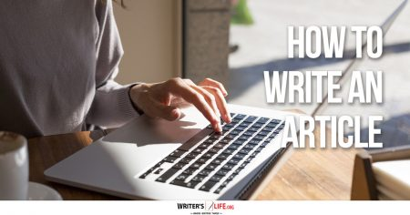 How To Write An Article - Writer's Life.org