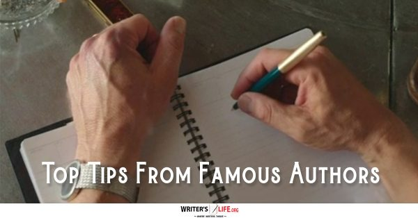 Top Tips From Famous Authors - Writer's Life.org
