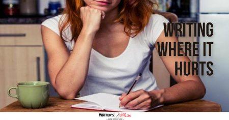 Writing Where It Hurts - writerslife.org