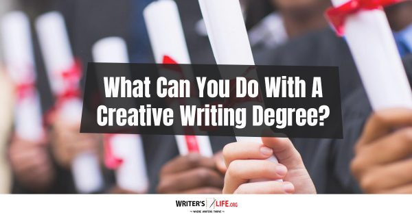 What to do with a bachelors degree in creative writing