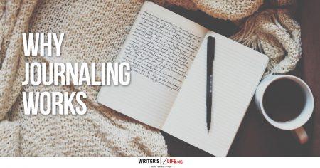 Why-Journaling-Works-WritersLife.org
