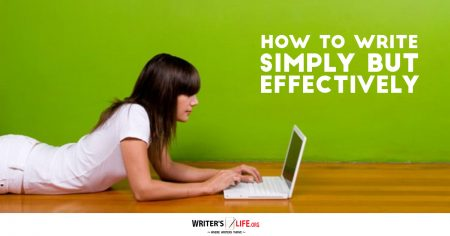 How To Write Simply But Effectively - Writer's Life.org