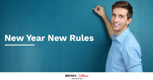 New Year New Rules - Writer's Life.org