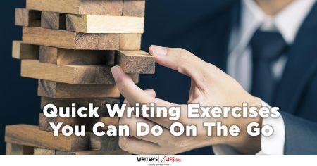 Quick Writing Exercises You Can Do On The Go - Writer's Life.org