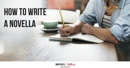 How To Write A Novella -Writer'sLife.org