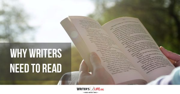 Why Writers Need To Read -Writer's Life.org