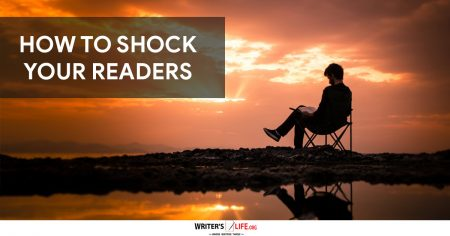 How To Shock Your Readers - Writer's Life.org