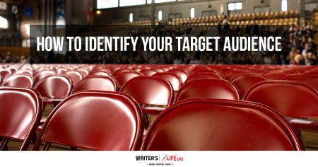 How To Identify Your Target Audience - Writer's Life.org