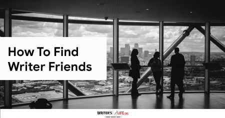 How To Find Writer Friends - Writer's Life.org