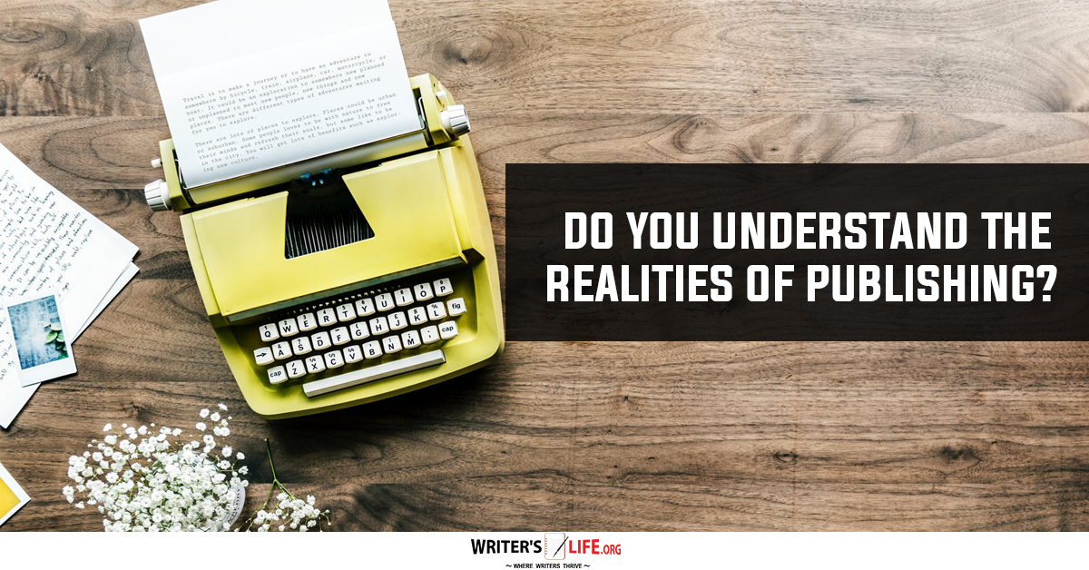 Do You Understand The Realities Of Publishing? Writer's Life.org